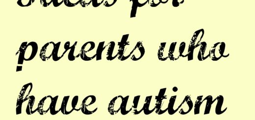 Ideas for parents who have autism