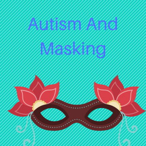 autism and masking