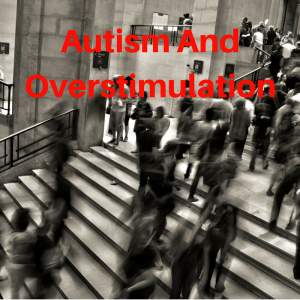 autism and overstimulation
