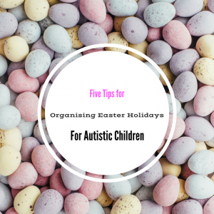 Easter holidays for autistic children