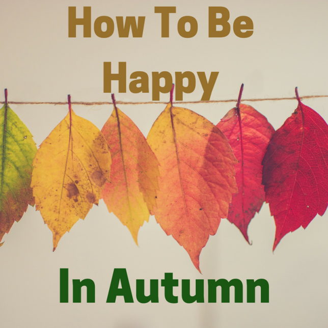 How To Be Happy In Autumn