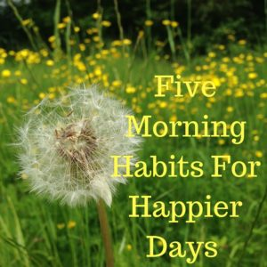 morning habits for happier days