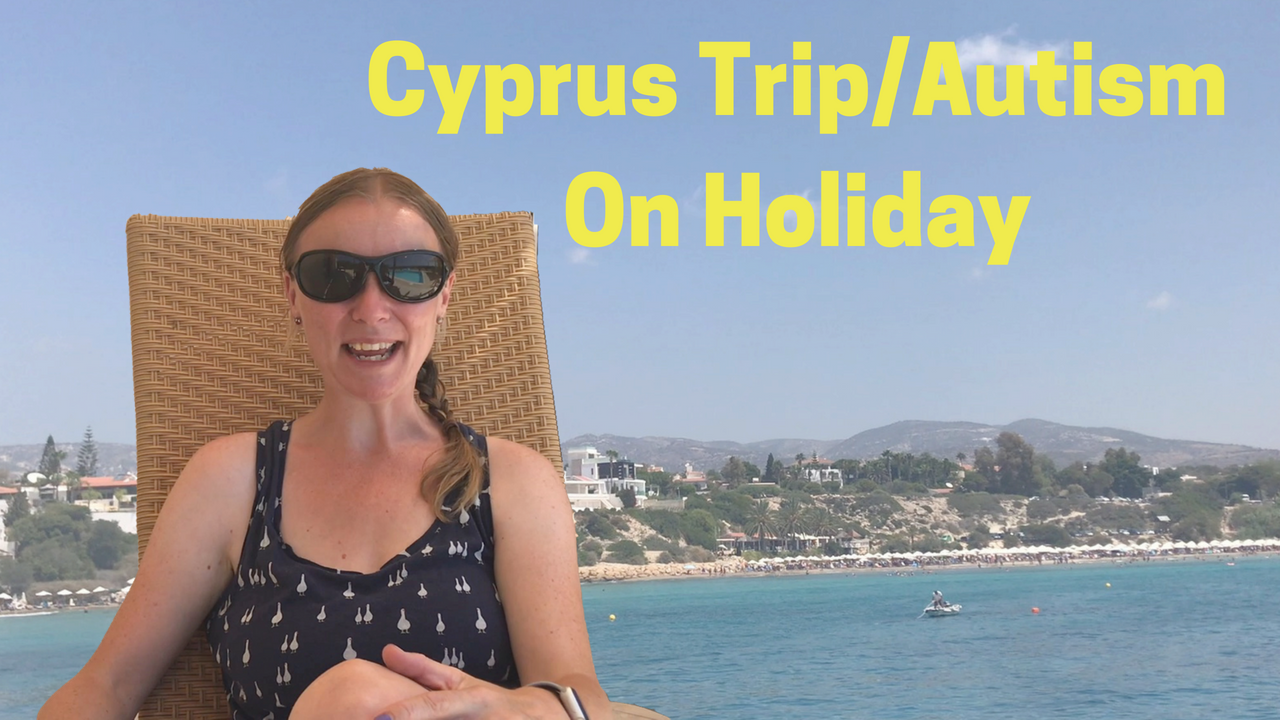 Cyprus Trip/Autism On Holiday