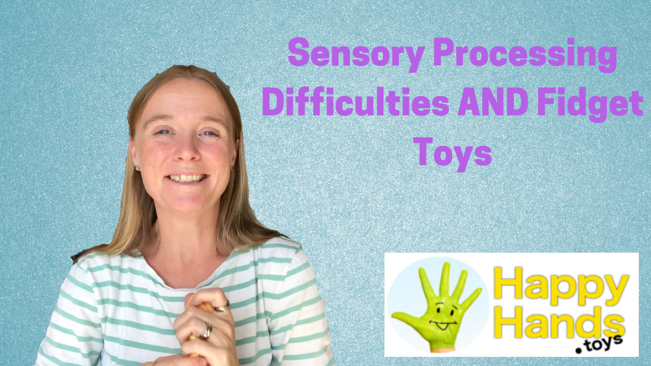 Fidget Toys AND Sensory Processing Difficulties.