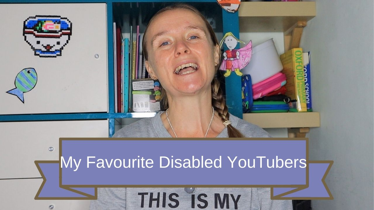 My Favourite Disabled YouTubers