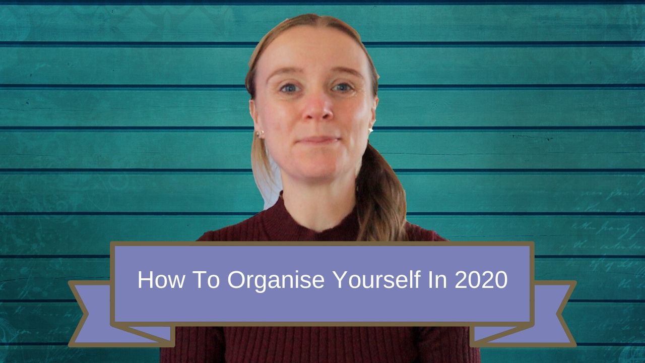 How To Organise Yourself In 2020