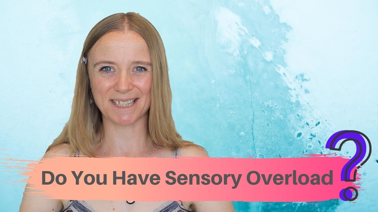 Do You Have Sensory Overload?