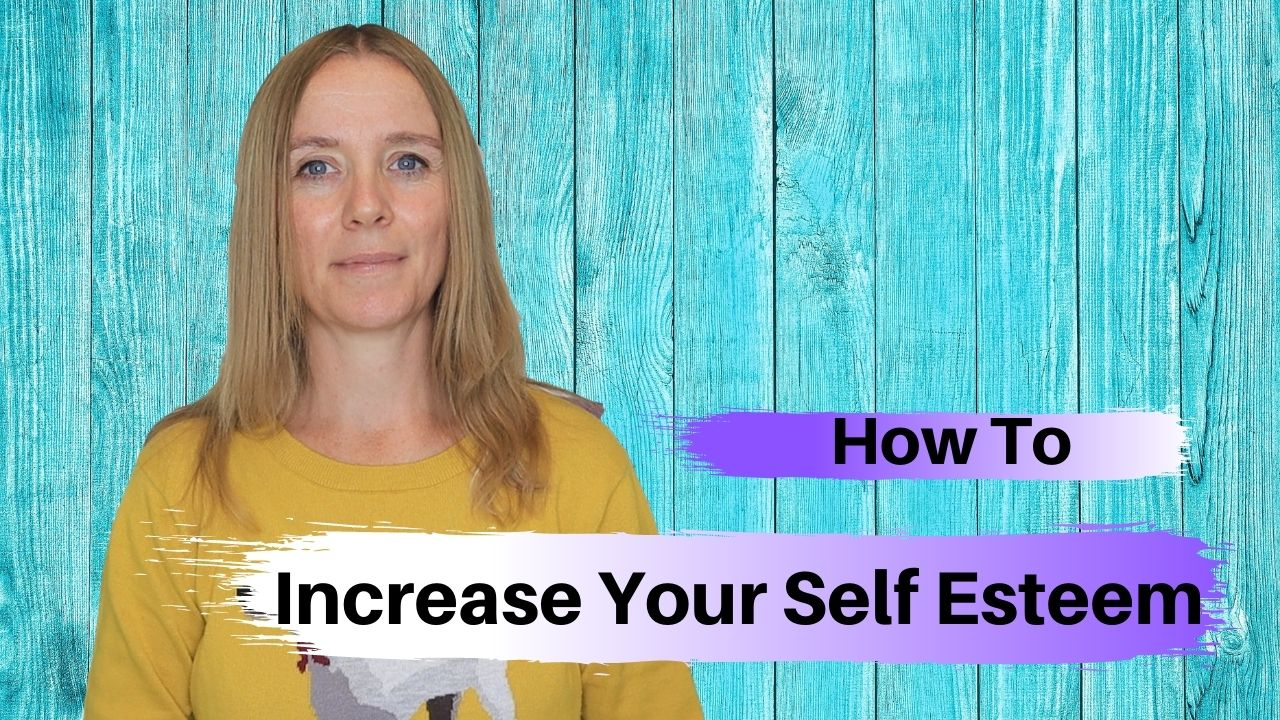How To Increase Your Self Esteem