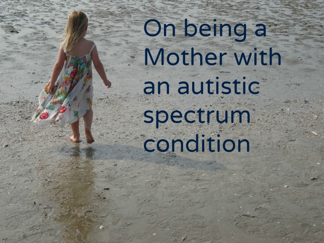 On being a Mother with an autistic spectrum condition