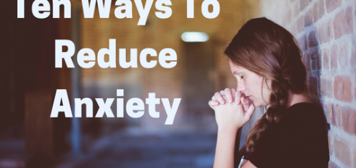Ten Ways To Reduce Anxiety
