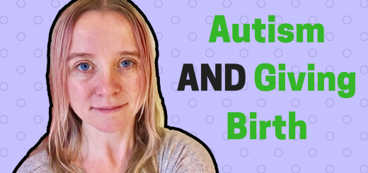 Autism AND Giving Birth