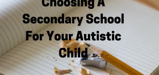 choosing a secondary school for your autistic child.